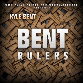 Kyle Bent – Bent Rulers [EP]