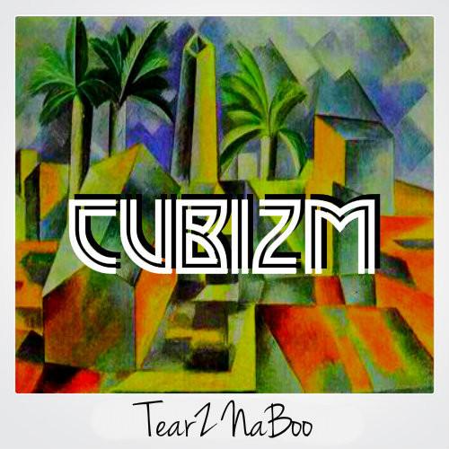 TearZ NaBoo – Cubizm