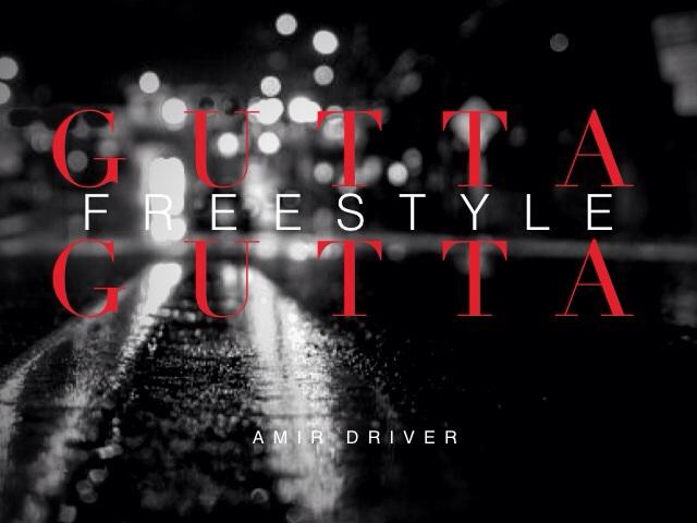 Amir Driver – Gutta Gutta [Freestyle]