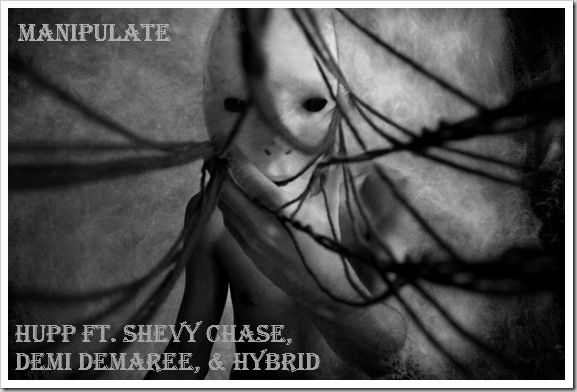 Hupp Feat Demi Demaree, Shevy Chase, and Hybrid The Rapper – Manipulate