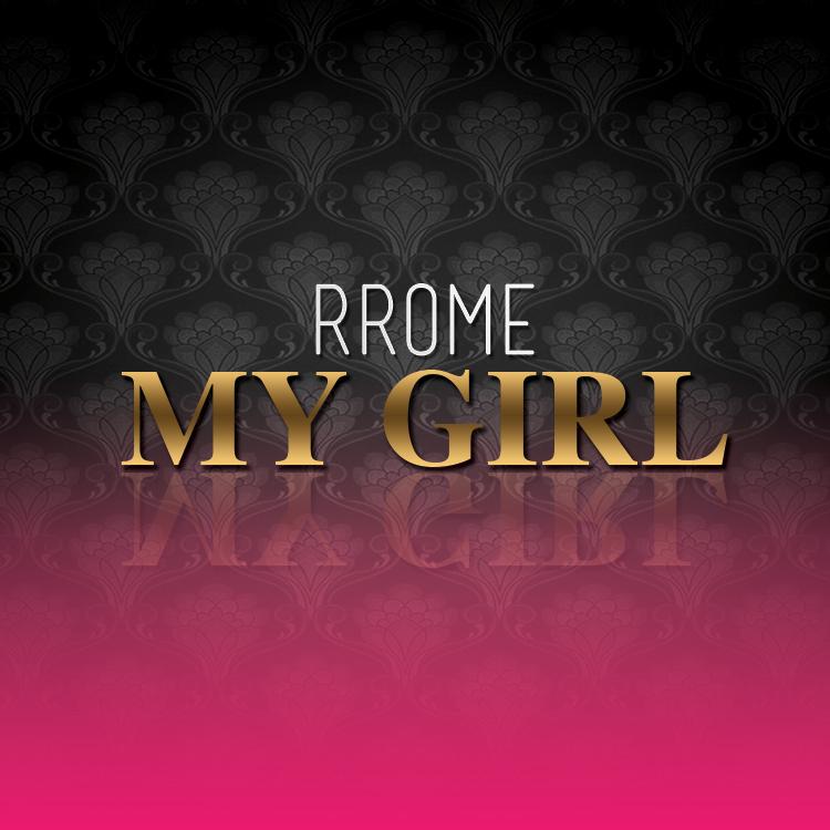Rrose Rome – My Girl