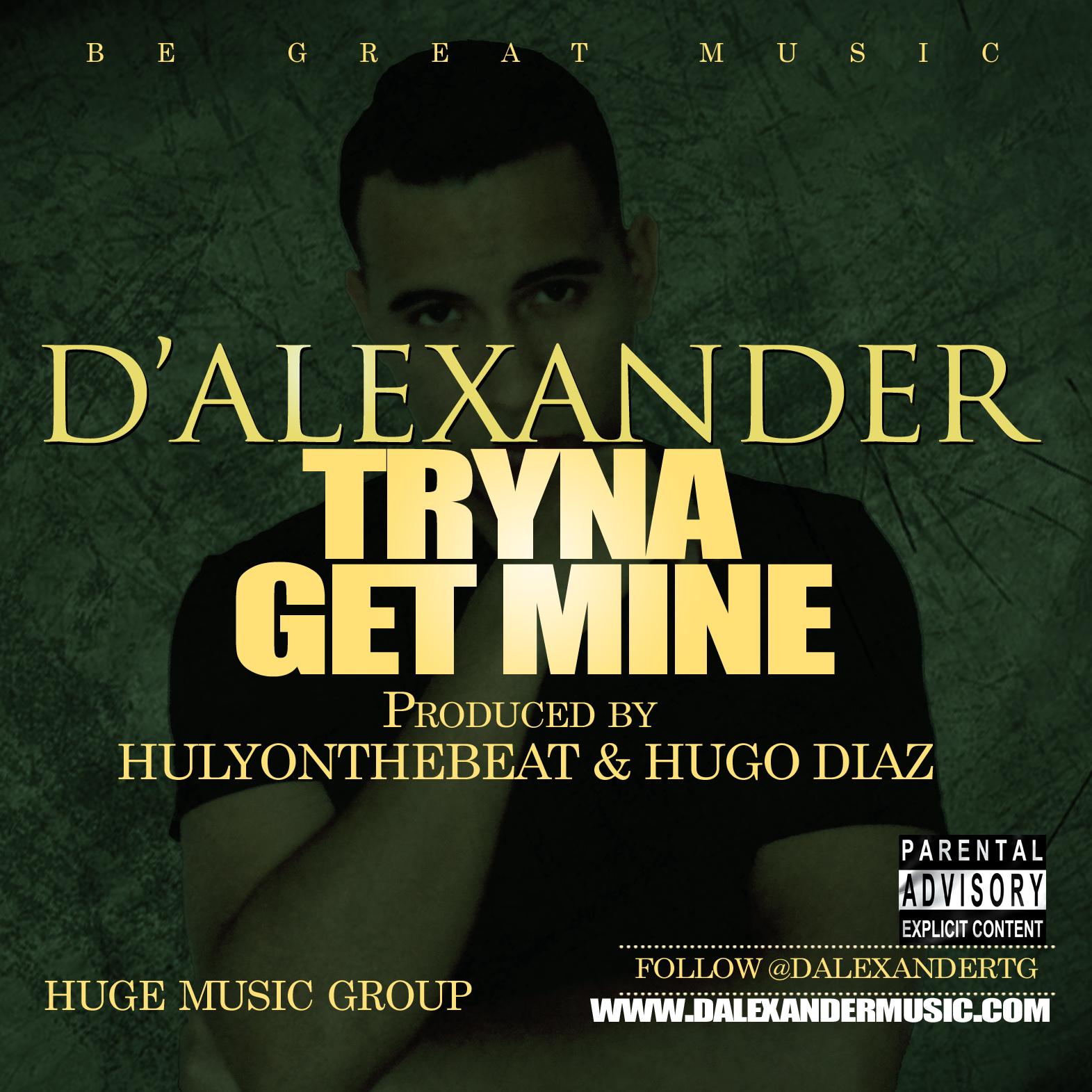 D'Alexander – Tryna Get Mine