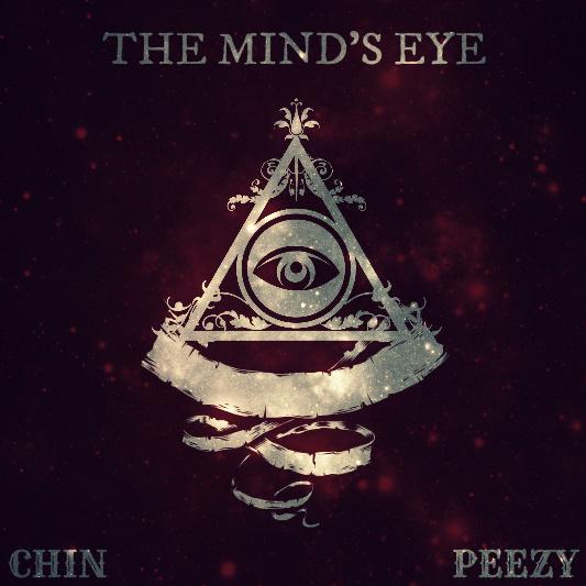 Chin x Peezy – The Mind's Eye