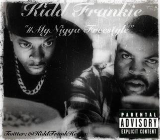 Kidd Frankie – My Nigga [Freestyle]