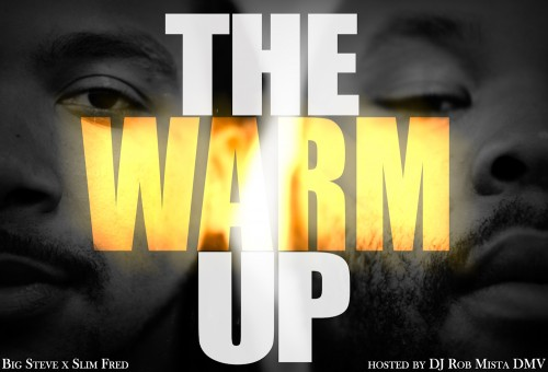 Big Steve x Slim Fred – The Warm Up