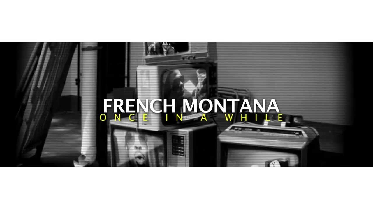 French Montana – Once In A While