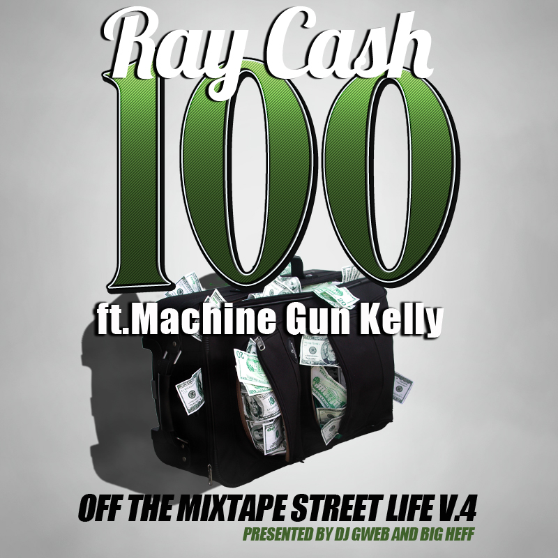 Ray Cash Feat. Machine Gun Kelly – 100