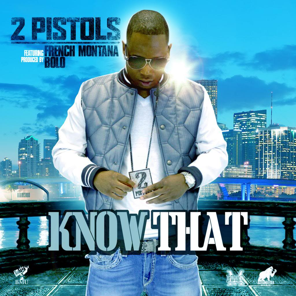 2 Pistols Feat. French Montana – Know That