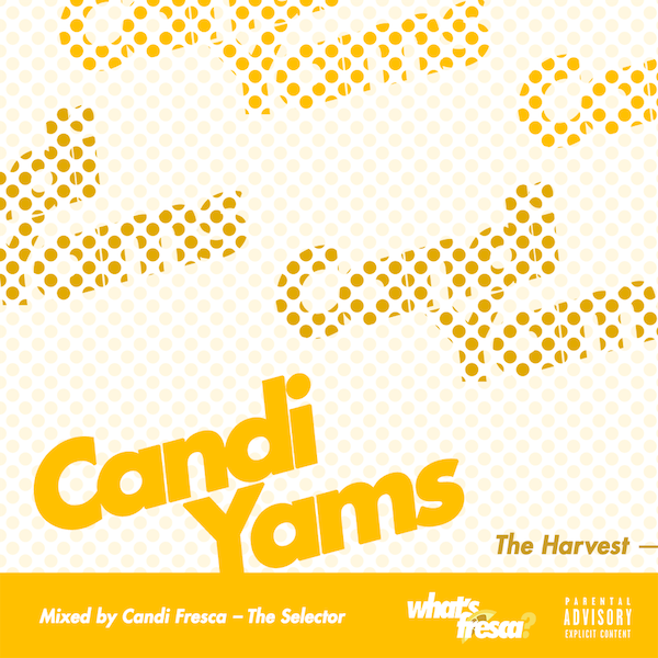 Candi Yams – The Harvest [MIX]