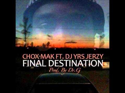 Chox-Mak Feat. DJ YRS Jerzy – Final Destination
