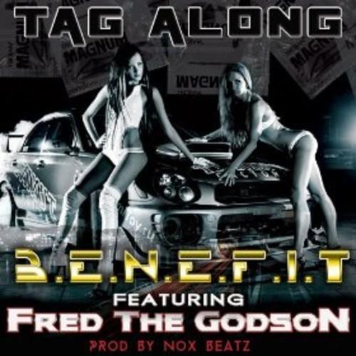 B.E.N.E.F.I.T. Feat. Fred Da Godson – Tag Along