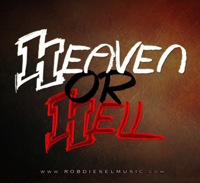 Rob Diesel – HEAVEN OR HELL [Freestyle]