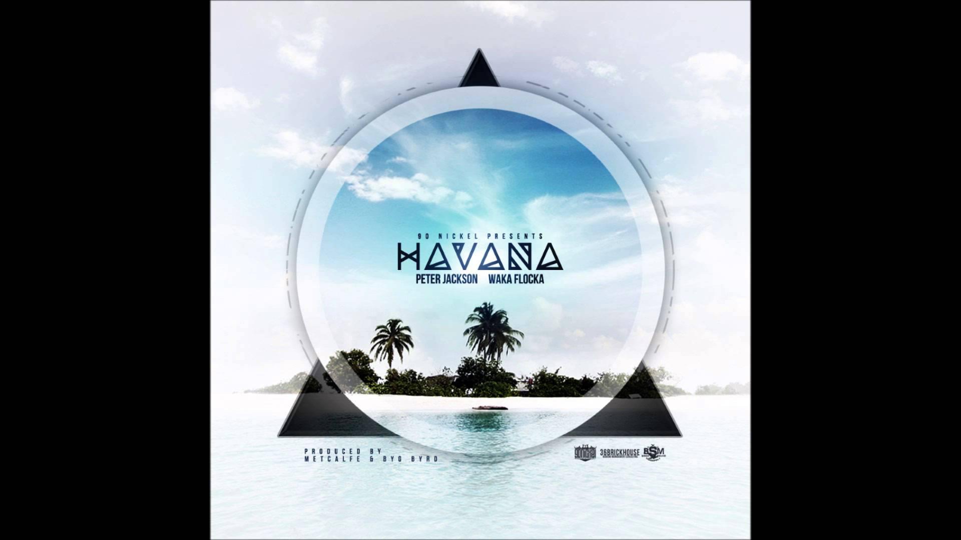 Peter Jackson Feat. Waka Flocka Flame – Havana