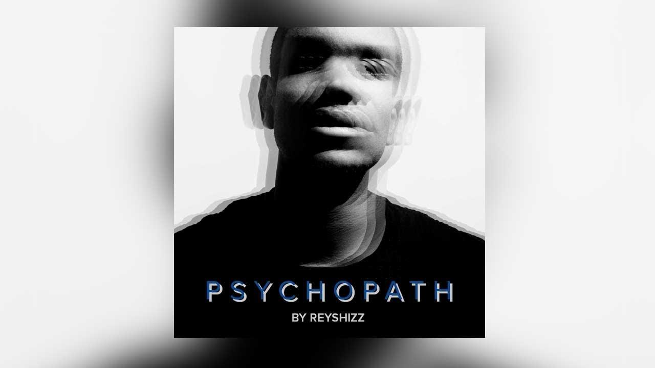Reyshizz – Psychopath