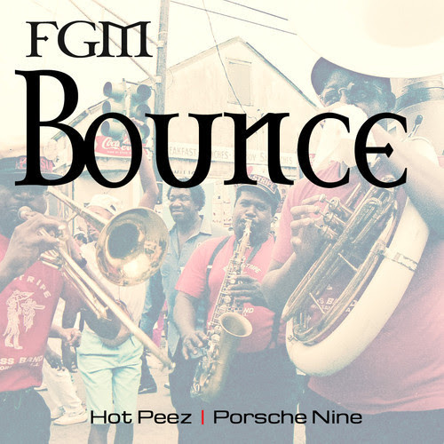 Hot Peez Feat. Porsche Nine – FGM Bounce
