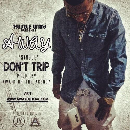 A-Way – Don't Trip