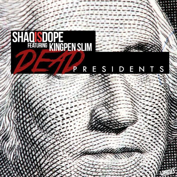 ShaqIsDope Feat. KingPen Slim – Dead Presidents (Remix)