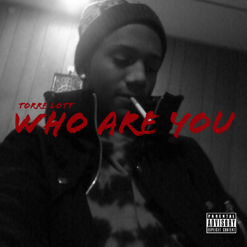 Torre Lott – Who Are You