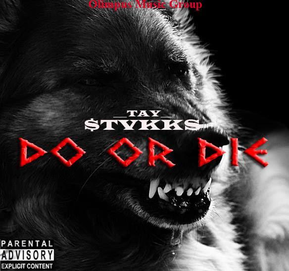 Tay $takks – Do Or Die