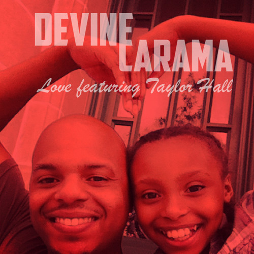 Devine Carama Feat. Taylor Hall – Love