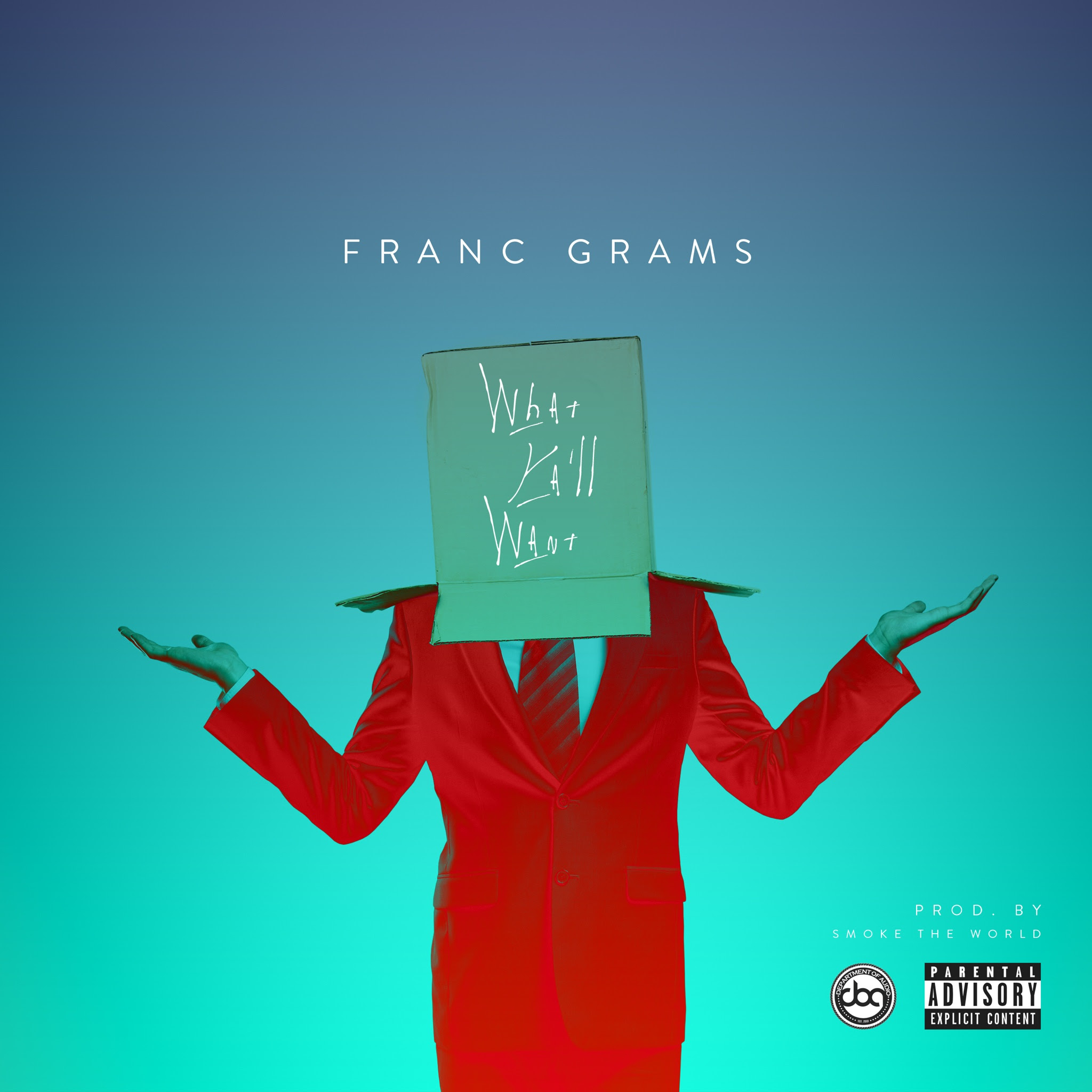 Franc Grams – What Yall Want [VMG Approved]
