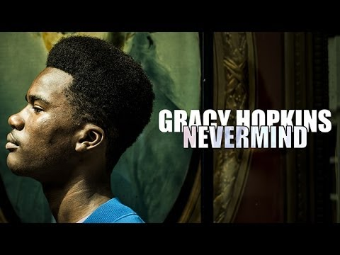 Gracy Hopkins – Nevermind
