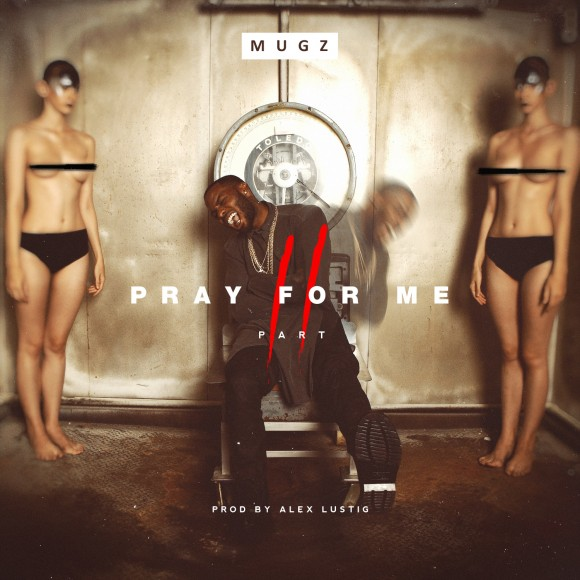 muGz – Pray For Me (Part II)
