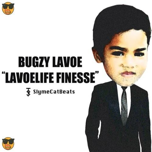 Bugzy Lavoe – Lavoelife Finesse