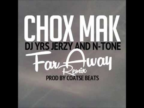 Chox-Mak Feat. DJ YRS Jerzy And N-Tone – Far Away (Remix)