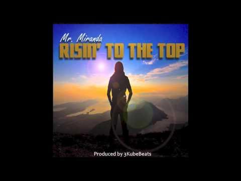 Mr. Miranda – Risin To The Top