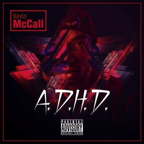 Kevin McCall – A.D.H.D.