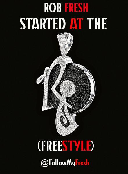 Rob Fresh – Started At The ROC (Freestyle)
