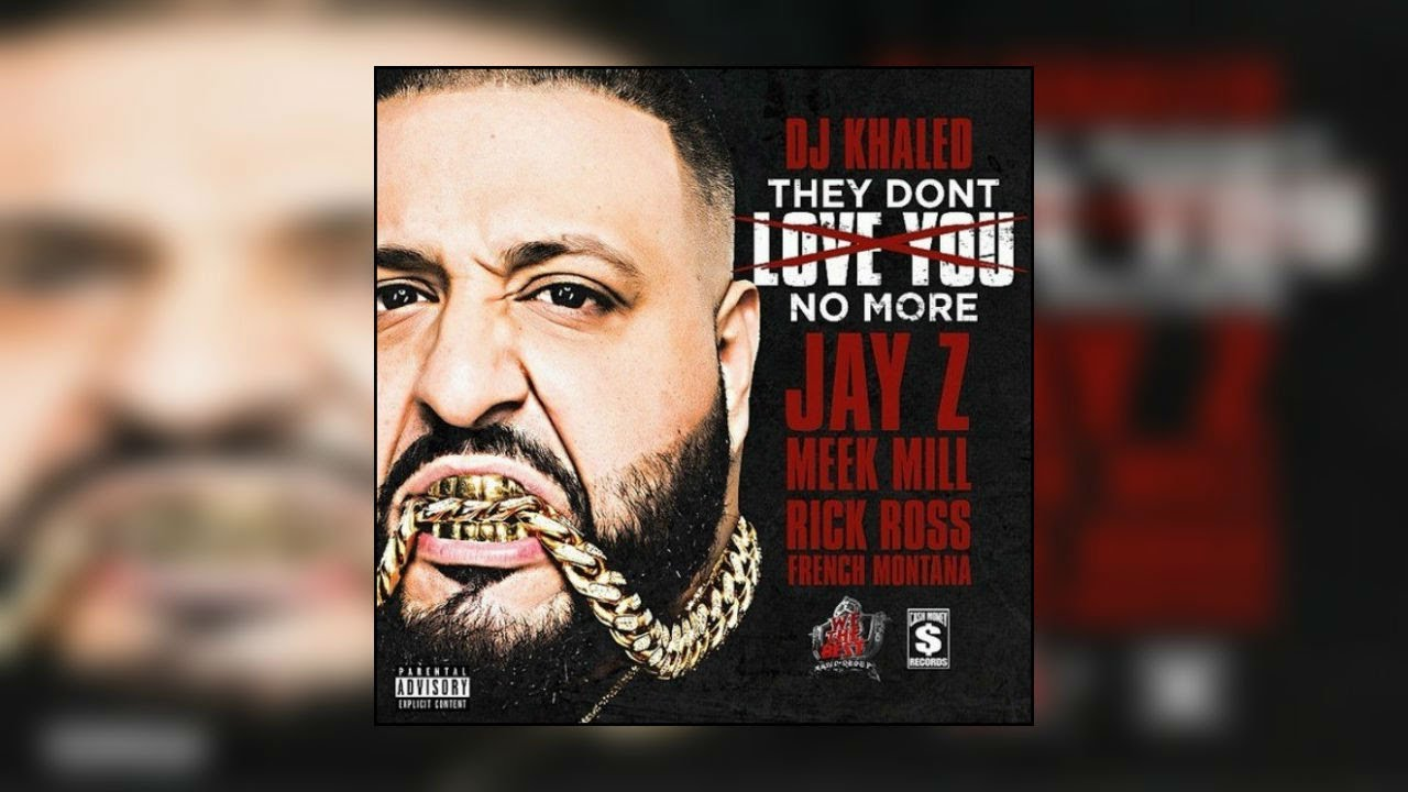 Dj Khaled Feat. Jay Z, Rick Ross, Meek Mill & French Montana – They Don't Love You No More [Audio]