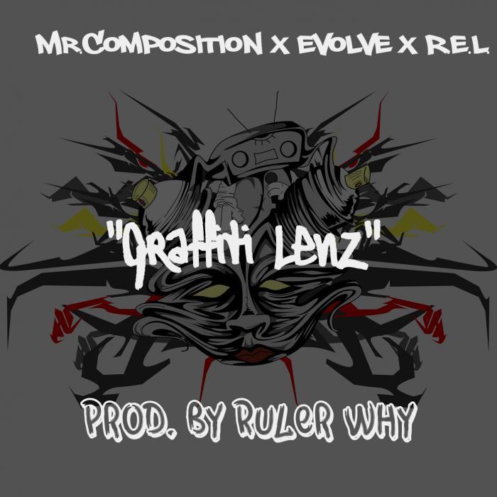 Mr.Composition Feat. Evolve & R.E.L. – Graffiti Lenz