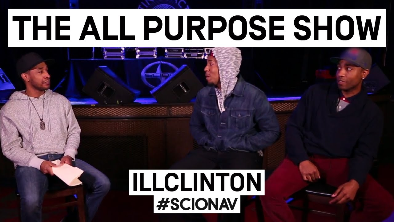 "ILLClinton @ Scion Open Mic – ""All Purpose Show"" (Scion AV)"
