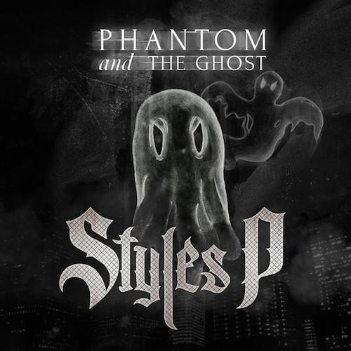 Styles P – Phantom and the Ghost