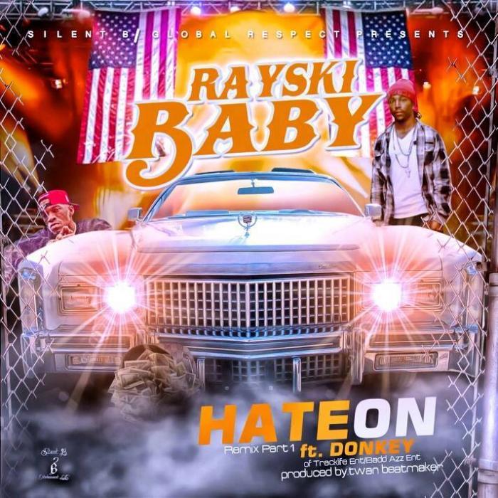 Rayski Baby Feat. Donkey Badazz – Hate On (Remix Pt. 1)