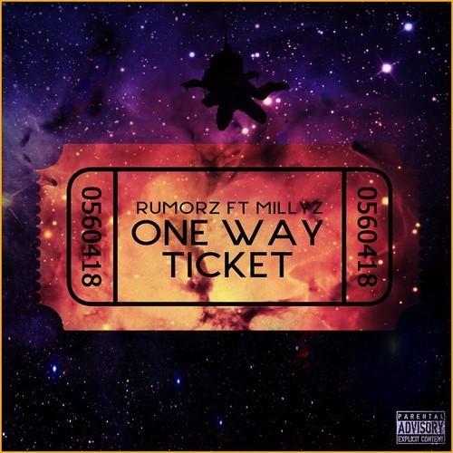Rumorz Feat. Millyz – One Way Ticket