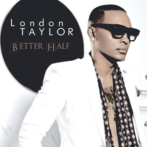 London Taylor – Better Half