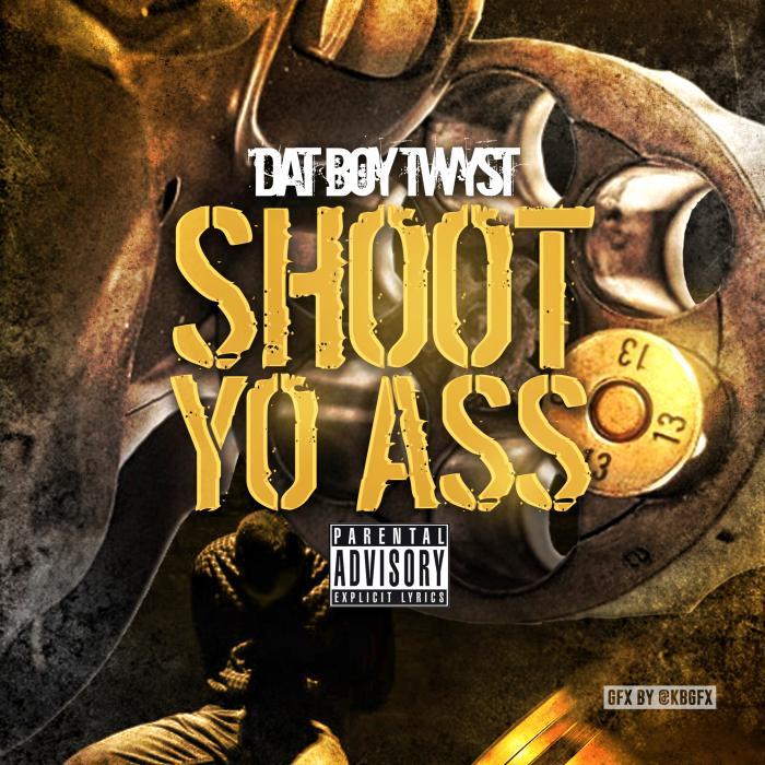 Dat Boy Twyst – Shoot Yo Ass