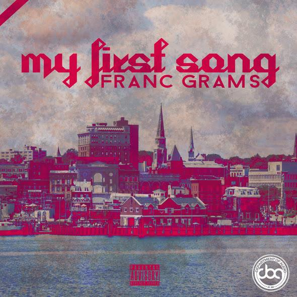 Franc Grams – My First Song