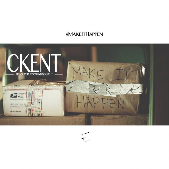 CKENT – Make It Happen