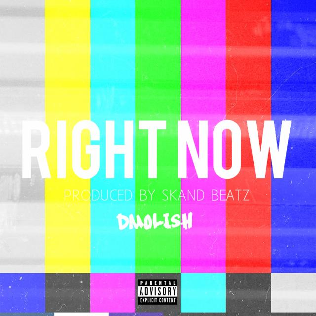 Dmolish – Right Now