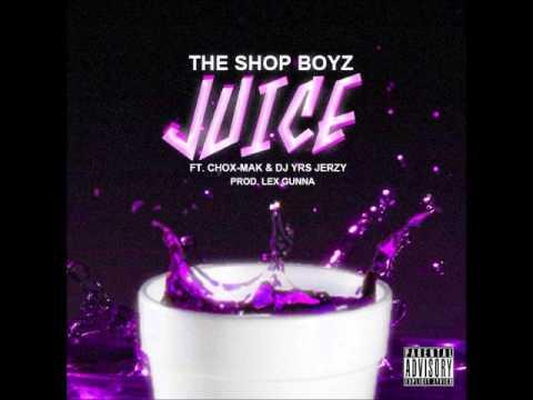 The Shop Boyz Feat. Chox-Mak & DJ YRS Jerzy – Juice