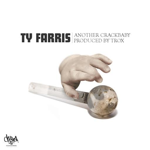 Ty Farris – Another Crackbaby