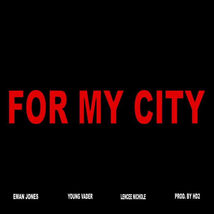 Eman Jones Feat. Young Vader & Lencee Nicole – For My City