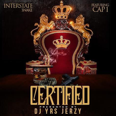 Interstate Snake Feat. Cap 1 & DJ YRS Jerzy – Certified