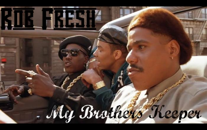 Rob Fresh – My Brothers Keeper