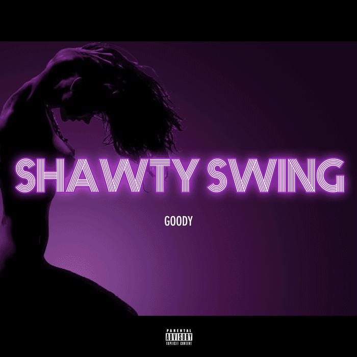 Goody – Shawty Swing (Maxi Single)