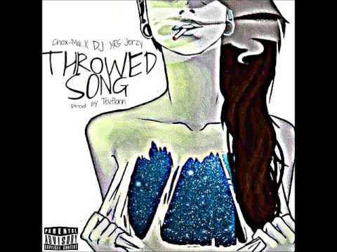 Chox-Mak Feat. DJ YRS Jerzy – Throwed Song